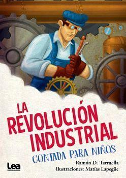REVOLUCION INDUSTRIAL, LA -CONTADA PARA NIÑOS-