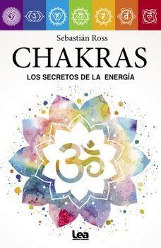 CHAKRAS -LOS SECRETOS DE LA ENERGIA-