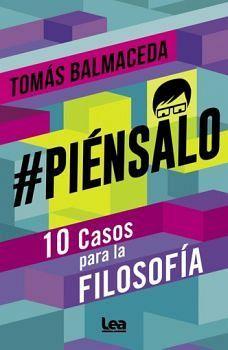 #PIENSALO -10 CASOS PARA LA FILOSOFÍA-