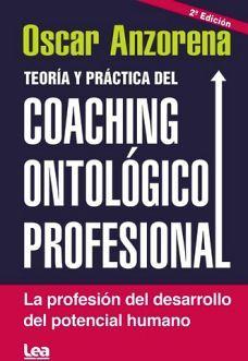 TEORIA Y PRACTICA DEL COACHING ONTOLOGICO PROFESIONAL 2ED.