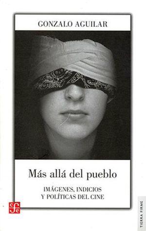 MAS ALLA DEL PUEBLO -IMAGENES, INDICIOS Y POLITICAS DEL CINE-