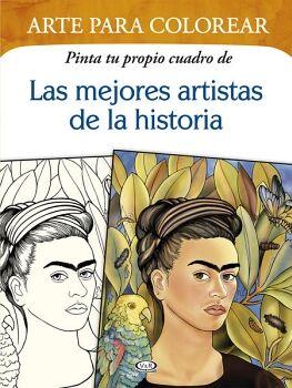 ARTE PARA COLOREAR -LAS MEJORES ARTISTAS DE LA HISTORIA- (PINTA)