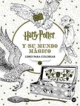 HARRY POTTER Y SU MUNDO MAGICO  -LIBRO PARA COLOREAR-