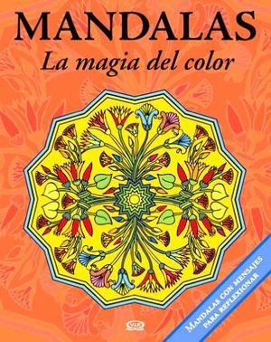 MANDALAS -LA MAGIA DEL COLOR- 10 (NARANJA/AZUL-C/MENSAJE P/REFL.)