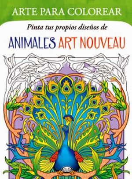 ARTE PARA COLOREAR -ANIMALES ART NOUVEAU- PINTA TUS PROPIOS DISEÑ