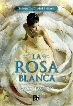 ROSA BLANCA, LA (TRILOGIA LA CIUDAD SOLITARIA 2)