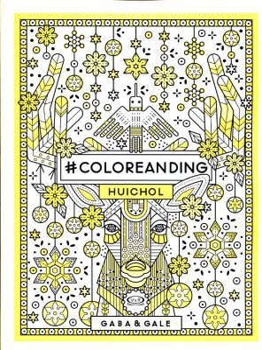 #COLOREANDING -HUICHOL-