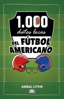 1,000 DATOS LOCOS DEL FUTBOL AMERICANO