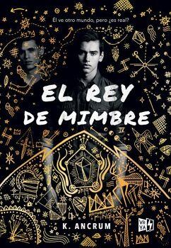 REY DE MIMBRE, EL