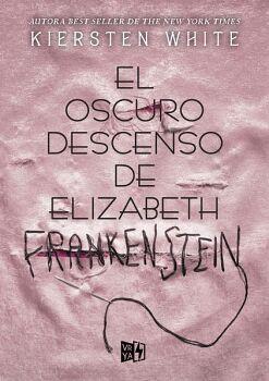 OSCURO DESCENSO DE ELIZABETH FRANKENSTEIN, EL