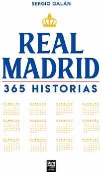 REAL MADRID -365 HISTORIAS-