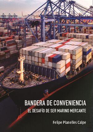 BANDERA DE CONVENIENCIA. EL DESAFÍO DE SER MARINO MERCANTE