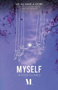 MYSELF. WE ALL HAVE A STORY