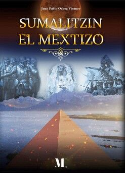 SUMALITZIN, EL MEXTIZO