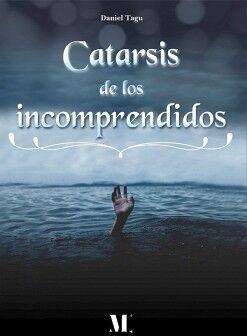 CATARSIS DE LOS INCOMPRENDIDOS