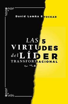 LAS 5 VIRTUDES DEL LÍDER TRANSFORMACIONAL