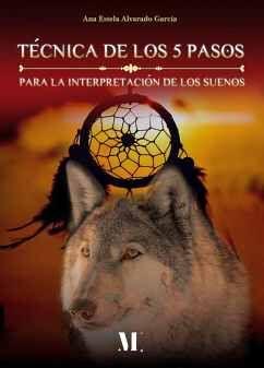 TÉCNICA DE LOS 5 PASOS PARA LA INTERPRETACIÓN DE LOS SUEÑOS