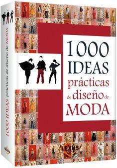 1000 IDEAS PRACTICAS DE DISEÑO DE MODA