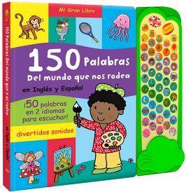 MI GRAN LIBRO -150 PALABRAS DEL MUNDO QUE NOS RODEA EN ING.Y ESP.