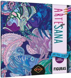 ARTE QUE SANA -FIGURAS- (LIBRO P/COLOREAR P/ADULTOS)