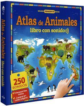 ATLAS DE ANIMALES -LIBRO CON SONIDO-      (EMPASTADO)