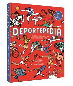 DEPORTEPEDIA -UNA INTRODUCCION ILUSTRADA AL MUNDO DEL DEPORTE-