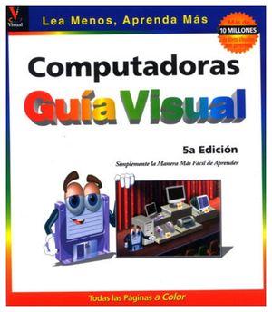 COMPUTADORAS GUIA VISUAL 5ED.