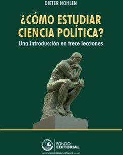 ¿CÓMO ESTUDIAR CIENCIA POLÍTICA? UNA INTRODUCCIÓN EN TRECE LECCIONES