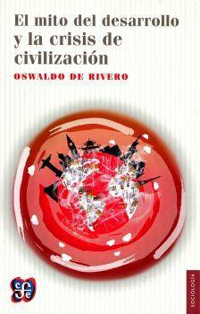 MITO DEL DESARROLLO Y LA CRISIS DE CIVILIZACION, EL (SOCIOLOGIA)