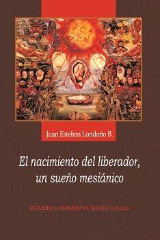 EL NACIMIENTO DEL LIBERADOR, UN SUEÑO MESIÁNICO
