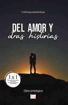 DEL AMOR Y OTRAS HISTORIAS