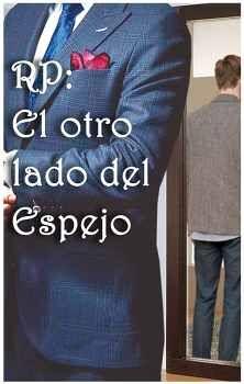 RP: EL OTRO LADO DEL ESPEJO