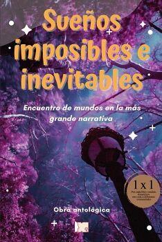 SUEÑOS IMPOSIBLES E INEVITABLES