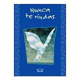 NUNCA TE RINDAS                             01-009